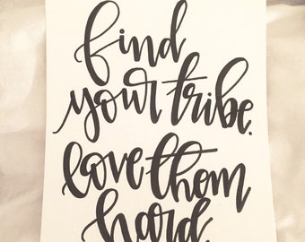 Find Your Tribe Love Them Hard paper print