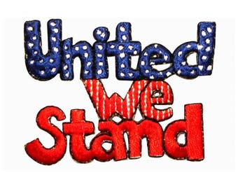06f4c81b4ed ID 1029B United We Stand Patch Patriotic USA Saying Embroidered Iron On  Applique