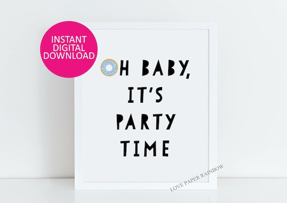 oh baby it's party time, donut party printable, donut party sign, it's party time sign, party printable, baby shower printable, donut baby