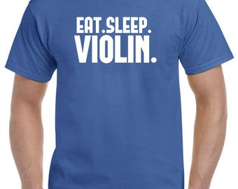 Violinist Shirt-Eat Sleep Violin Gift Men Women