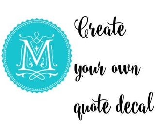 Create your own quote decal
