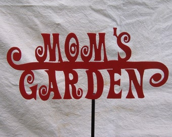 Mom's Garden Stake, U pick the color, customs available