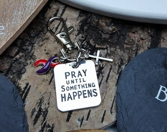 RP-6 Chronic Migraine Awareness DSRCT Cancer Support Keychain Pray Until Something Happens Womens Keychain Christian Keychain For Men