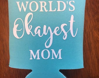 World's Okayest Mom Beverage Cooler