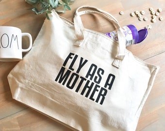 Fly As A Mother Tote - Mom Tote Bag - Canvas Tote Bag - Fly As a Mother tote Bag - Bag for mom - New mom Gift - Mom Gift - Tote Bag for mom