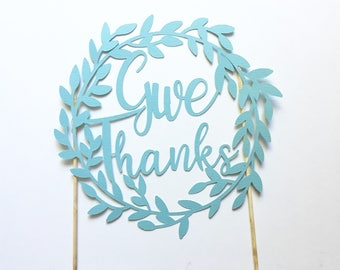 """Cake Topper """"Give Thanks"""""""