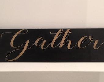 Gather. Gather Sign. Large Black Gather Sign. Black and Tan. Rustic Gather. Farmhouse Gather. Fixer Upper Decor. Farmhouse. Farmhouse Style