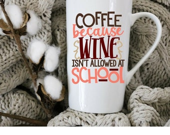 Coffee, because Wine  |  16 oz Latte Mug