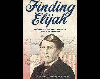 Finding Elijah: Following His Footsteps in Civil War Virginia