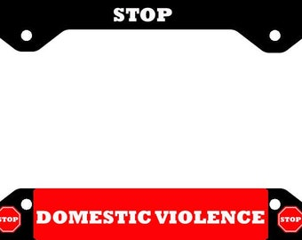 Stop Domestic Violence License Plate Frame Novelty Tag Holder