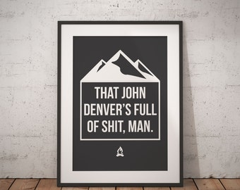 John Denver | Dumb & Dumber Movie Quote | Printable Wall Art