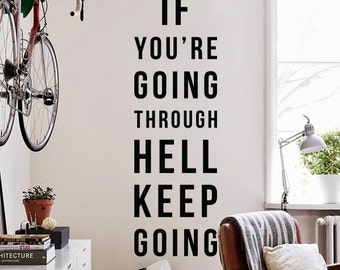 If you're going through hell keep going Wall Quote, Large Inspirational Quote Wall Letters Typography Wall Decal WAL-2333