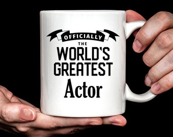 Actor Gift | Actor Mug | Gift for Actor | World's Greatest Actor Coffee Mug