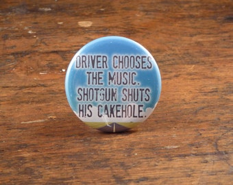 "Driver Chooses The Music. Shotgun Shuts His Cakehole. - Supernatural 2.25"" pinback button or magnet"