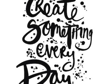 Create something every day 9 x 12 inch brush script