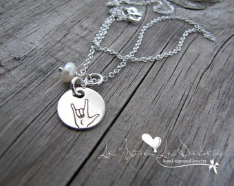 Hand Stamped I love you ASL Sign Language Sterling Silver Necklace hand stamped with pearl drop