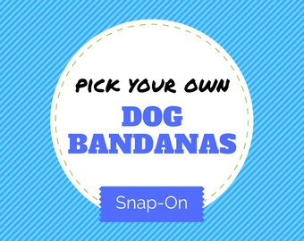Pick your own DOG BANDANAS (Choose from over 175 fabrics), pet bandana, pet accessory, dog bandanas, dog collar bandana