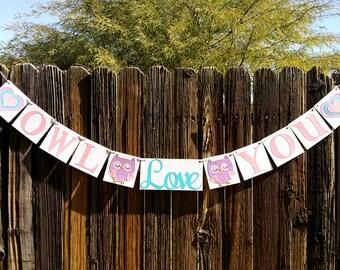 Owl Love You Banner / Valentine's Decoration / True Love / Valentine Banner / Valentine's Sign / My Love / Mother Daughter/ Be Mine Garland