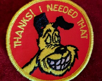Thanks! I Needed That Vintage Embroidered Patch