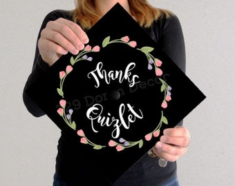Graduation Cap | Thanks Quizlet | Flower Accent Border