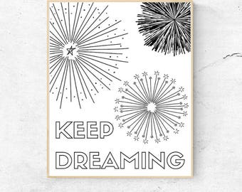 Keep Dreaming Quote Printable, Instant Digital Download, Wall Art, Inspirational Quote Print, Home Decor, Nursery Decor, Kids Room Decor