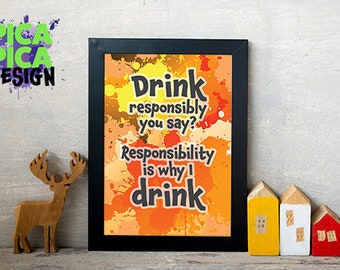 Drink responsibly you say?