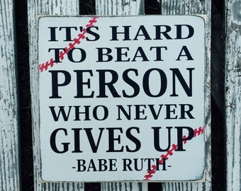 Baseball themed hand painted wood sign - babe ruth quote - its hard to beat a person that never gives up - baseball decor - boy's room