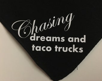Chasing Dreams and Taco Trucks Funny Dog Bandana
