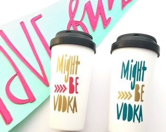 Might be vodka funny coffee mug, sassy statement mug, vodka made me do it, chaos coordinator, gifs for her, bridesmaid gift, vodka mug