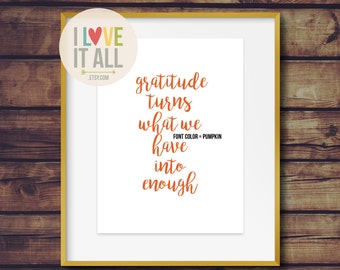 Gratitude Turns What We Have Into Enough . Inspirational Quote Saying Art Print Poster . Grateful Thankfulness Blessings Thanksgiving Fall