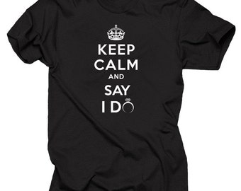 Keep Calm And Say I Do T-Shirt Engagement Tee Shirt