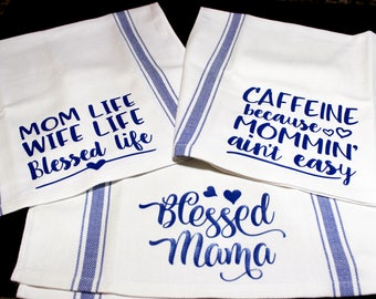 Mom Life Kitchen Tea Towels 100% cotton, Mom Life, Wife Life Blessed Life; Caffeine Because Mommin' Ain't Easy; Blessed Mama