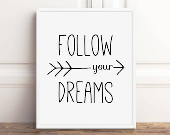 Inspirational Quotes Wall Art, Follow Your Dreams Print, PRINTABLE Art, Arrow, Download 8x10 Print, Motivational Wall Decor, Dream Sign