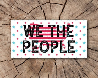 We the People Bumper Stickers, Stickers  | Rep The Resistance