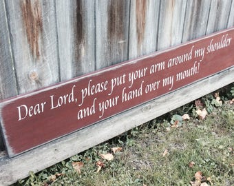 S-821 Wooden Handmade Long Sign. Warm, So funny, so true! Dear Lord, I GUESS!! Ha! Family, Kitchen,Country Home,Primitive,Antiqued, Rustic
