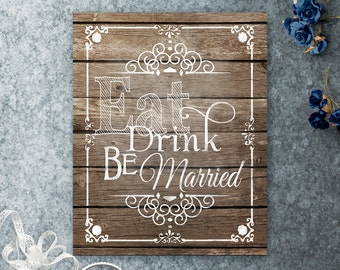 Eat Drink and Be Married Printable Rustic Wood Sign, Beach Wedding Decor, Rustic Wedding Sign, Rustic Wedding Decor, Wedding Decoration, DIY