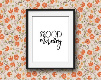 Digital Print Good Morning, Printable Good Morning