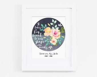 Teacher Art Print, Classroom Art Print, Customized Teacher Gift, Gifts for Teacher, It Takes a Big Heart to Help Shape Little Minds Quote