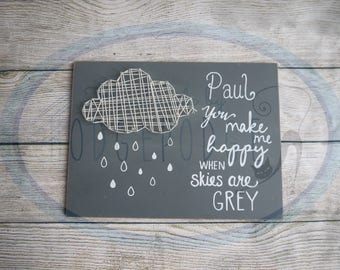 Personalised Nursery Plaque, you make me happy when skies are grey