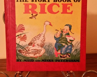 Vintage 1940s children's book, The Story Book of Rice by Maud and Miska Petersham, c1936, c1948, 1948 printing