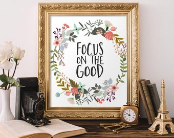 Motivational Wall Art, Focus on the good, floral office decor typography inspirational wall decor quote printable positive thinking cubicle