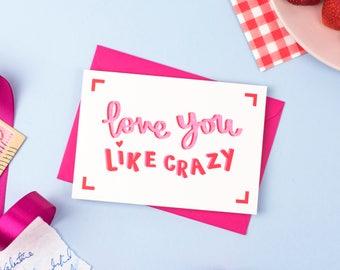 Love You Like Crazy Card