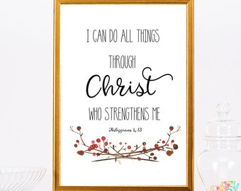 I Can Do All Things Through Christ Who Strengthens Me, Philippians 4 13, Bible Printable Art, Bible Verse Print, Scripture Art, Home Decor