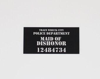 MUGSHOT SIGN - Maid of Dishonor Handheld Mugshot Sign