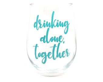 "Drinkerinos - ""Drinking Alone, Together"" Stemless Wine Glass"
