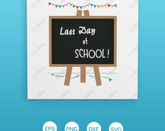 Last Day Of School SVG Cut File, Last Day Of School Blackboard SVG, School's Out Clipart, Teacher SVG, End Of The Year Svg,