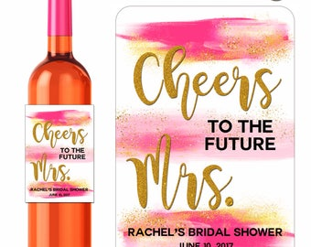 Custom Wedding Wine Labels Cheers To The Future Mrs. Bridal Shower Bride Gold Pink Brush Strokes Personalized Vinyl Waterproof Stickers