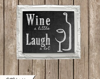 Wine a little, Laugh a lot - chalkboard style instant download art poster - Merlot Collection