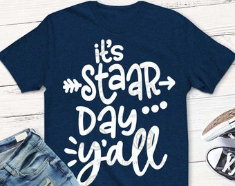 Teacher SVG, staar svg, staar shirt, texas svg, test day svg, teacher, svg, dxf, eps, shortsandlemons, digital download, printable also