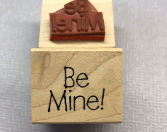 Be Mine Saying Wood Mounted Rubber Stamp